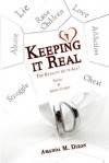 Keeping It Real: The Reality of It All! - Amanda M. Dixon