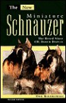 The New Miniature Schnauzer: The Breed Since Ch. Dorem Display - Dan Kiedrowski