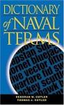 Dictionary Of Naval Terms (Blue and Gold) - Deborah W. Cutler, Thomas J. Cutler