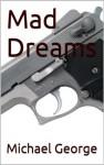 Mad Dreams - Michael George