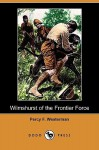 Wilmshurst of the Frontier Force - Percy F. Westerman, Ernest Prater