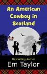 An American Cowboy in Scotland - Em Taylor