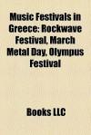 Music Festivals In Greece - Books LLC