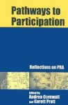 Pathways to Participation: Reflections on PRA - Andrea Cornwall, Garett Pratt