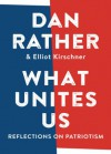 What Unites Us - Dan Rather