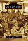 Lyon Township (Images of America (Arcadia Publishing)) - John Bell, Diane Andreassi, Hugh D. Crawford