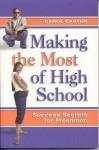 Making The Most Of High School: Success Secrets For Freshmen - Carol Carter
