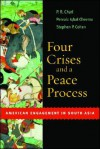 Four Crises and a Peace Process: American Engagement in South Asia - P.R. Chari, Stephen Philip Cohen