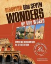The Seven Wonders of the World: Discover Amazing Monuments to Civilization - Carmella Van Vleet, Shawn Braley