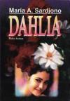 Dahlia (buku 2) - Maria A. Sardjono