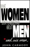 What Women Don't Understand about Men: And Vice Versa - John Tully Carmody