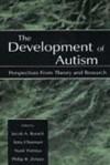 The Development of Autism - Jacob A. Burack, Philip R. Zelazo, Nurit Yirmiya, Tony Charman