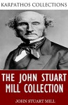 The John Stuart Mill Collection - John Stuart Mill