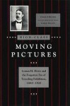 High-Class Moving Pictures: Lyman H. Howe and the Forgotten Era of Traveling Exhibition, 1880-1920 - Charles Musser