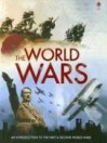 The World Wars: An Introduction to the First & Second World Wars - Paul Dowswell, Henry Brook, Ruth Brocklehurst