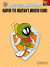 Marvin the Martian's Modern Songs (Looney Tunes Piano Library) - Gail Lew