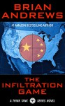 The Infiltration Game: A Think Tank Series Novel - Brian Andrews, Brian Andrews