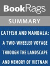 Catfish and Mandala by Andrew X. Pham l Summary & Study Guide - BookRags