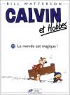 Calvin et Hobbes #22: Le monde est magique - Bill Watterson