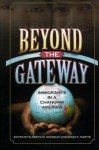 Beyond the Gateway: Immigrants in a Changing America (Program in Migration and Refugee Studies) - Susan F. Martin, Elzbieta M. Gozdziak, Raleigh Bailey, Micah N. Bump, Katherine Fennelly, Art Hansen, B. Lindsay Lowell, Michael J. Melia, Silje Pettersen, Andrew I. Schoenholtz, Armando Solxf3rzano