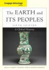 Cengage Advantage Books: The Earth and Its Peoples: A Global History - Richard W. Bulliet, Pamela Kyle Crossley, Daniel R. Headrick, Steven Hirsch, Lyman Johnson