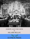 Europe and the Faith - Hilaire Belloc