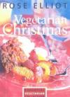 Vegetarian Christmas: Essential Vegetarian Collection - Rose Elliot