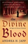 The Divine Blood: The Third Agnes de Souarcy Mystery - Andrea Japp, Lorenza Garcia