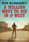 Seth McFarlane's a Million Ways to Die in the West - Seth MacFarlane