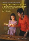 Twenty Things for Grandparents of Interfaith Grandchildren to Do: (And Not to Do) to Nurture Jewish Identity in Their Grandchildren - Kerry M. Olitzky