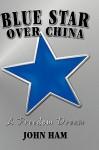 Blue Star Over China - John Ham
