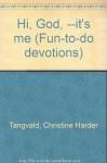 Hi, God, --It's Me - Christine Harder Tangvald