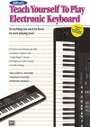 Alfred's Teach Yourself to Play Electronic Keyboard: Everything You Need to Know to Start Playing Now! (Teach Yourself Series) - Morton Manus, Willard A. Palmer, Thomas Palmer