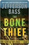The Bone Thief - Jefferson Bass