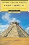 Crónica Mexicana - Hernando de Alvarado Tezozómoc, Gonzalo Díaz Migoyo, Germán Vázquez Chamorro, Fernando Alvarado Tezozomoc