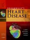Braunwald's Heart Disease: A Textbook of Cardiovascular Medicine, 2-Volume Set - Peter Libby, Robert O. Bonow, Douglas P. Zipes, Douglas L. Mann
