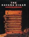 The Havana Cigar: Cuba's Finest - Charles Del Todesco, Patrick Jantet, John O'Toole