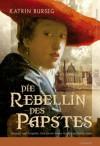 Die Rebellin des Papstes - Katrin Burseg