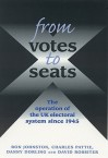 From From Votes to Seats: The Operation of the UK Electoral System since 1945 - Roy Johnston, Charles Pattie, Danny Dorling