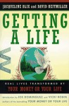 Getting a Life: Real Lives Transformed by Your Money or Your Life - Jacquelyn Blix, David Heitmiller, Joe Dominguez, Vicki Robin