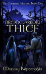 Dreadmarrow Thief (The Conjurer Fellstone Book 1) - Marjory Kaptanoglu