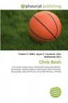 Chris Bosh - Agnes F. Vandome, John McBrewster, Sam B Miller II