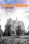 La Casa Gris - Josefina R. Aldecoa