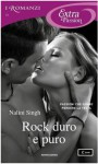 Rock duro e puro (I Romanzi Extra Passion) - Nalini Singh, Paola Frezza, Adriana Colombo