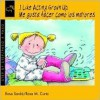 I Like Acting Grown-Up/Me Gusta Hacer Como Los Mayores (Step By Step (Lectorum Publications).) - Rosa Sarda, Bernice Randall, Rosa Maria Curto