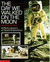 The Day We Walked on the Moon - George Sullivan