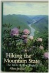 Hiking the Mountain State: The Trails of West Virginia - Allen De Hart