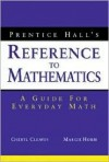 Prentice Hall's Reference to Mathematics: A Guide for Everyday Math - Cheryl Cleaves, Margie Hobbs