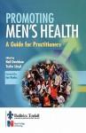 Promoting Men's Health: Developing Practice - Neil Davidson, Trefor Lloyd