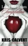 Lead Me From Temptation (Divine Darkness) - Kris Calvert
